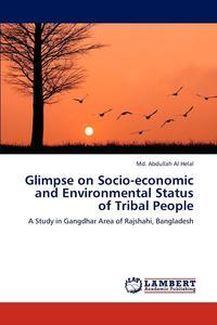 Glimpse on Socio-Economic and Environmental Status of Tribal People