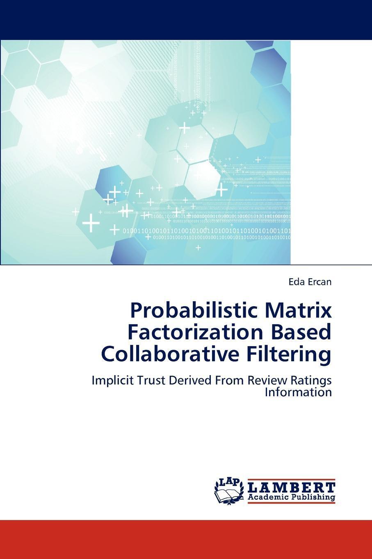 Probabilistic Matrix Factorization Based Collaborative Filtering