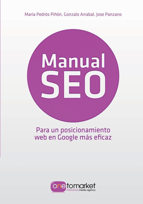 Manual SEO. Posicionamiento web en Google para un marketing mas eficaz
