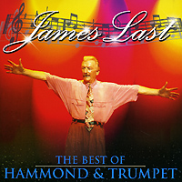 Джеймс Ласт James Last. The Very Best Of Hammond & Trumpet hammond egerton douglas memoir of captain m m hammond rifle brigade
