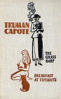 Truman Capote The grass harp. Breakfast at Tiffany's truman capote the grass harp breakfast at tiffany s