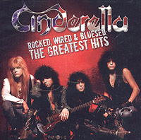 Cinderella Cinderella. Rocked, Wired & Bluesed: The Greatest Hits cinderella cinderella night songs