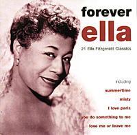 Элла Фитцжеральд Ella Fitzgerald. Forever Ella элла фитцжеральд ella fitzgerald standards