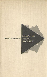 Sherwood Anderson Sherwood Anderson: Selected Short Stories все цены