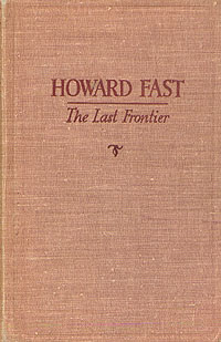Howard Fast The Last Frontier howard fast the last frontier
