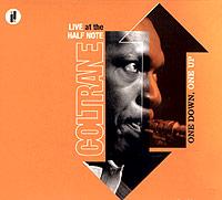 John Coltrane. One Down, One Up. Live At The Half Note. Джон Колтрейн,Маккой Тайнер,Джимми Гаррисон,Элвин Джонс
