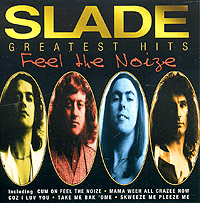 Slade Feel The Noize. Slade Greatest Hits slade wall of hits cd