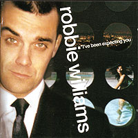 Робби Уильямс Robbie Williams. I've Been Expecting You robbie williams robbie williams swings both ways 2 lp