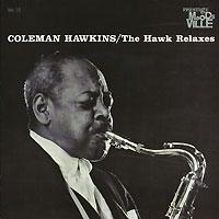 Коулмен Хокинс,Роннэл Брайт,Кенни Баррелл,Рон Картер,Эндрю Сайрилл Coleman Hawkins. The Hawk Relaxes цены онлайн