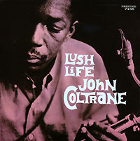 Джон Колтрейн John Coltrane. Lush Life автокресло wellodon encore fit lush