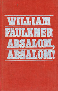 William Faulkner Absalom, Absalom! цена и фото
