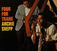 Арчи Шепп Archie Shepp. Four For Trane