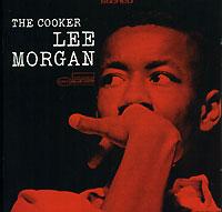 Ли Морган Lee Morgan. The Cooker bobby chambers my incredible life