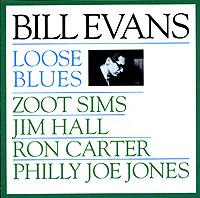 лучшая цена Билл Эванс,Зут Симс,Джим Холл,Рон Картер,Филли Джо Джонс Bill Evans. Loose Blues