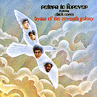 чик кориа chick corea Return To Forever,Чик Кориа,Стэнли Кларк,Билл Коннорс,Ленни Уайт Chick Corea. Hymn Of The Seventh Galaxy