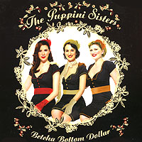 Фото - The Puppini Sisters The Puppini Sisters. Betcha Bottom Dollar on
