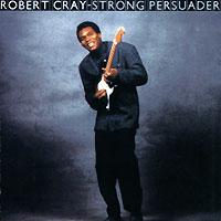 The Robert Cray Band The Robert Cray Band. Strong Persuader robert cray robert cray 4 nights of 40 years live 2 lp