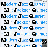 The Modern Jazz Quartet,Milt Jackson Quintet The Modern Jazz Quartet / Milt Jackson Quintet. MJQ the chico hamilton quintet the chico hamilton quintet gongs east