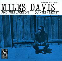 Майлз Дэвис,Милт Джексон Miles Davis And Milt Jackson. Quitet/Sextet майлз дэвис милт джексон miles davis and milt jackson quitet sextet