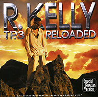 R. Kelly R. Kelly. TP.3 Reloaded r kelly r kelly tp 3 reloaded