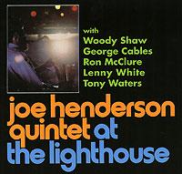Джо Хендерсон,Джордж Кейблс,Рон Макклюр,Вуди Шоу,Тони Уотерс,Ленни Уайт Joe Henderson Quintet. At The Lighthouse джо хендерсон joe henderson mode for joe lp