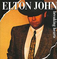 Элтон Джон Elton John. Breaking Hearts элтон джон elton john tumbleweed connection
