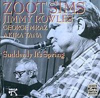 Зут Симс,Джимми Роулз,Джордж Мраз,Акира Тана Zoot Sims. Suddenly It`s Spring цены