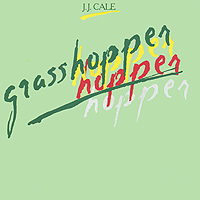 Дж.Дж. Кейл J.J. Cale. Grasshopper джон кейл john cale conflict