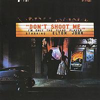Элтон Джон Elton John. Don't Shoot Me I'm Only The Piano Player elton john elton john don t shoot me i m only the piano player