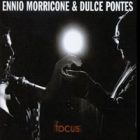 Дульче Понтес Ennio Morricone & Dulce Pontes. Focus ennio morricone we all love