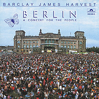 Barclay James Harvest Barclay James Harvest. Berlin. A Concert For The People
