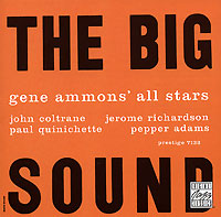 Джин Эммонс,Джон Колтрейн,Джером Ричардсон,Пол Куиничет Gene Ammons' All Stars. The Big Sound джин эммонс gene ammons bad bossa nova