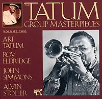 Арт Тэйтум,Рой Элдридж,Сайммонс Джон,Элвин Штоллер The Tatum Group Masterpieces. Vol. 2. Roy Eldridge nancy tatum nancy tatum operatic recital