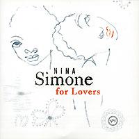 Нина Симон Nina Simone. For Lovers нина симон nina simone high priestess of soul