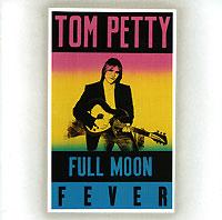 Том Петти Tom Petty. Full Moon Fever том петти tom petty damn the torpedoes lp