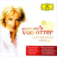 Anne Sofie Von Otter. I Let The Music Speak