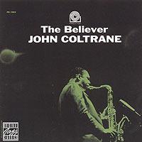 Джон Колтрейн,Дональд Берд,Ред Гарланд,Пол Чемберс,Рэй Дрепер John Coltrane. The Believer джон колтрейн john coltrane giant steps the best of the early years 10 cd