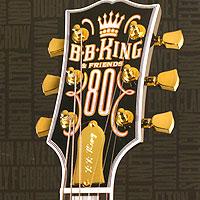 Би Би Кинг B.B. King & Friends. 80 би би кинг b b king