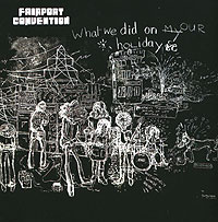 Fairport Convention Fairport Convention. What We Did On Our Holidays fairport convention fairport convention what we did on our holidays unhalfbricking 2 cd