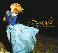 Дайана Кролл Diana Krall. When I Look In Your Eyes (CD) дайана кролл diana krall the look of love