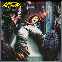 Anthrax Anthrax. Spreading The Disease anthrax – state of euphoria
