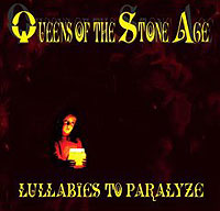 Queens Of The Stone Age Queens Of The Stone Age. Lullabies To Paralyze the age of oversupply