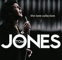 Том Джонс Tom Jones. The Love Collection tom jones hampshire