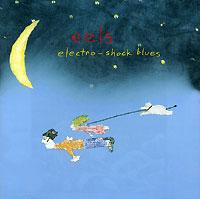 Eels Eels. Electro-Shock Blues eels manchester