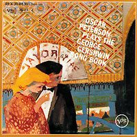 Оскар Питерсон Oscar Peterson. Oscar Peterson Plays The George Gershwin Song Book oscar peterson oscar peterson