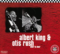 Альберт Кинг,Отис Раш Albert King And Otis Rush. Door To Door бадди гай отис раш айк тернер ли джексон шеки джейк вилли диксон buddy guy otis rush ike turner cobra 2 cd