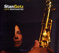 Стэн Гетц Stan Getz. Cafe Montmartre стэн гетц stan getz big band bossa nova lp
