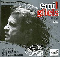 Эмиль Гилельс Emil Gilels Live. Chopin / Brahms / Schumann (2 CD) эмиль гилельс леонид коган l beethoven piano and sonatas 3 5 9 emil gilels leonid cogan