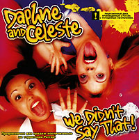 Daphne & Celeste Daphne And Celeste. We Didn't Say That! continental 12200 gd154110