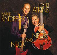 Марк Нопфлер,Чет Эткинс Mark Knopfler, Chet Atkins. Neck And Neck chet atkins mark knopfler chet atkins mark knopfler neck and neck
